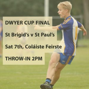 Dwyer Cup: St Brigid's Awarded Title As St Paul's Pull Out…So All Cheering Now Focussed On Our Feile Boys!!