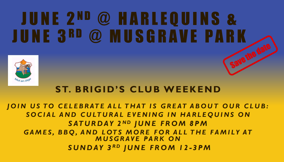 Save The Date: St Brigid's Club Weekend 2nd+3rd June